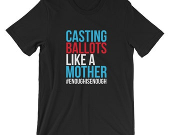 Midterm Election Voting Moms Shirts Midterm Elections Tshirt - Casting Ballots Like a Mother Tee