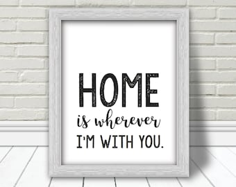 Home Is Wherever I'm With You Printable | Home Sweet Home Sign | Living Room Decor | Bedroom Decor | New Home Gifts