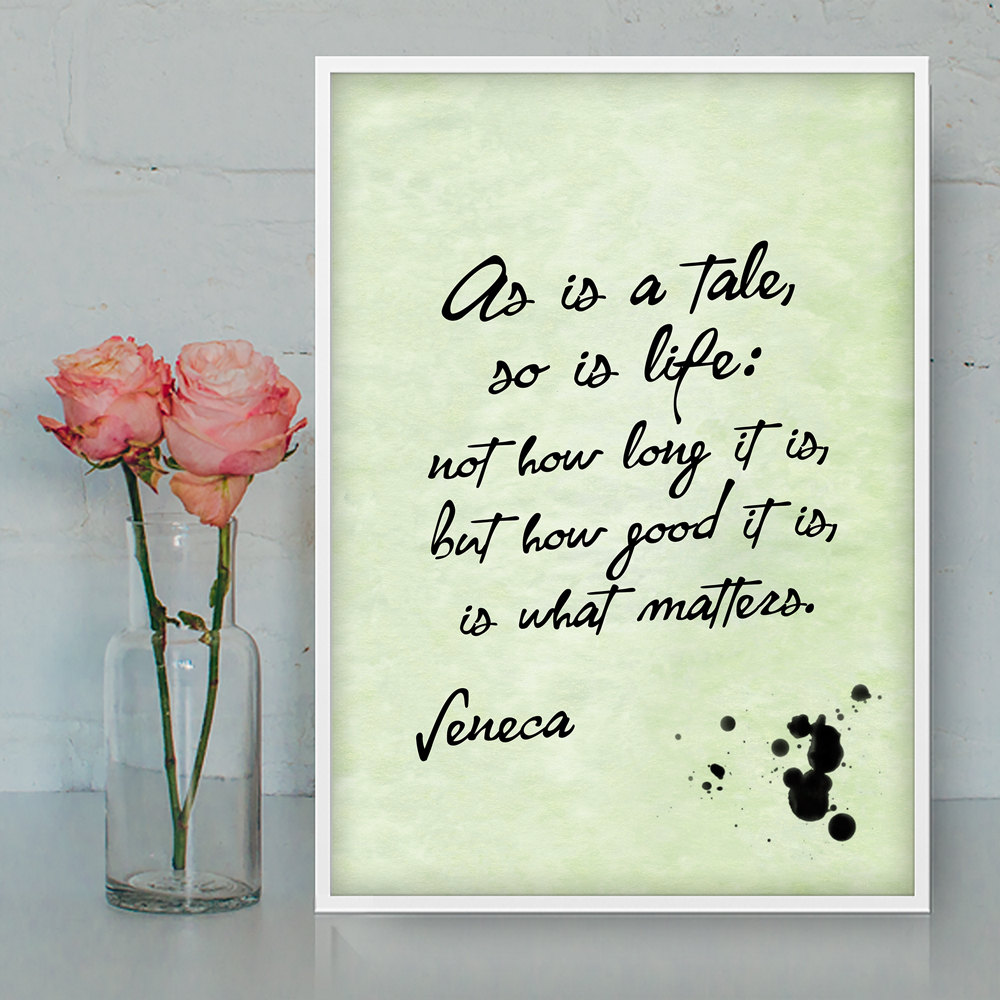 Famous Phrases About Life As Is A Tale So Is Life Seneca Quotes Printable Wall Art