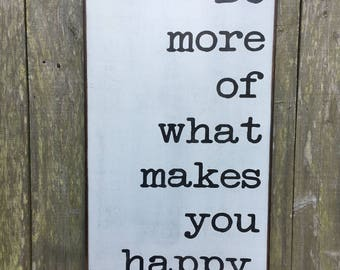 Do more of what makes you happy sign, happy sign, 24x48