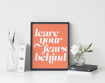 Leave your fears behind, wall art quote, digital print, printable quote, wall art prints, printable art, digital art, living room wall decor