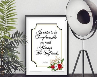 Coco Chanel, In Order to Be Irreplaceable One Must Always..., Coco Chanel Quote in Printable Wall Art, Instant Download Quote By Coco Chanel