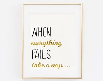 Printable Wall Art, When everything fails, take a nap, Bedroom Print, Funny Wall Art, Funny bedroom Quote Print, Sleep time print, Nap print