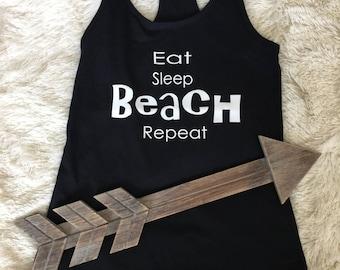 Eat sleep beach repeat. Beach shirt. Vacation shirt. weekend shirt. birthday gift. bridal shirt. honeymoon shirt. girls weekend. summer tank