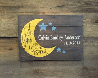 Love you to the Moon and Back Wood Sign - Custom Sign Baby or Couples