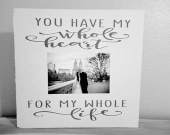 Wedding sign/You have my whole heart/Wedding Gift/Gallery Wall