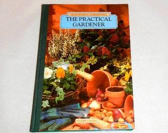 The Practical Gardener Vintage Reader's Digest Hardcover Book For Successful Gardening 1991