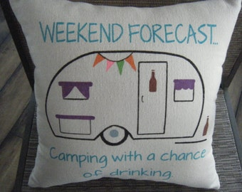 Pillow Cover - Weekend Forecast, Camping with a chance of drinking.