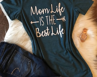 Mom Life is the Best Life Favorite Tee