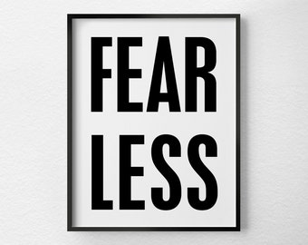 Fearless Print, Inspirational Quote, Motivational Quote, Inspirational Print, Black and White Art, Dorm Decor, Office Art, 0346