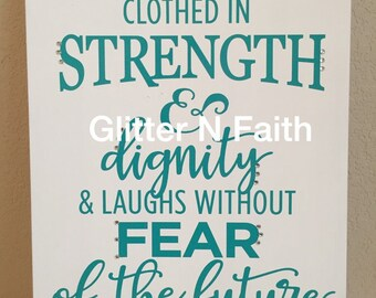 She is Clothed with Strength & Dignity Sign