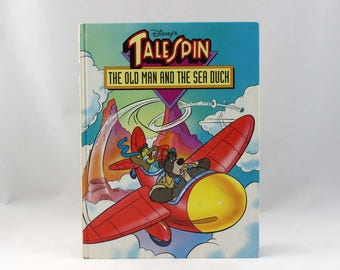 Disney's Tailspin - The Old Man and the Sea Duck - by Lee Nordling - Illustrated by Vaccaro Associates - Vintage Children's Book c. 1991