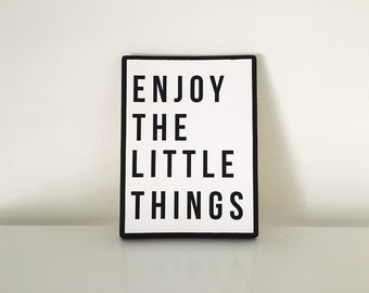 Enjoy The Little Things wood sign | Inspirational Signs | Black and White signs | Enjoy the Small things | Enjoy Life signs