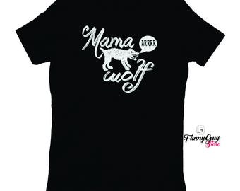 Funny Mommy Shirts - Mama Wolf Shirt - Wolf Shirt - Mom Gift - Gift For Mom - Gift For Wife - Funny Mom Shirt - Mom Funny Tshirts