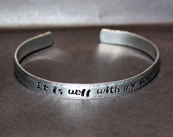 It Is Well With My Soul - Hand Stamped Cuff Bracelet - Message Jewelry