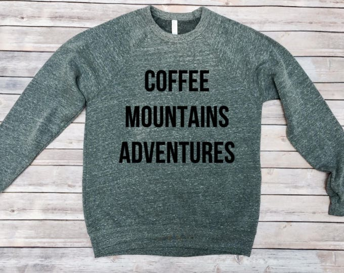 Coffee Mountains Adventure Sweatshirt- Camping Sweatshirt - Women's Sweatshirt - Men's Sweatshirt - Gift for Her - Gift for Him-