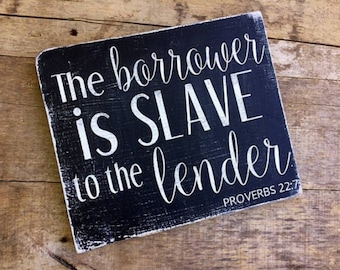 proverbs quote, borrower is slave to lender, proverbs 22:7, debt free, financial freedom, dave ramsey, debt is dumb, debt snowball,