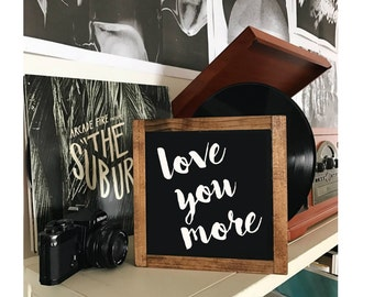 Love you more wood sign home decor rustic distressed Master Bedroom gift wall art hand painted Anniversary Gift #115valentine