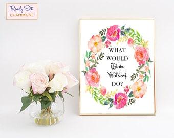 What Would Blair Waldorf Do, Gossip Girl Print, Gossip Girl Art, Gossip Girl Decor, Wall Art, Canvas Print, Wall Decor, Art Print, Office
