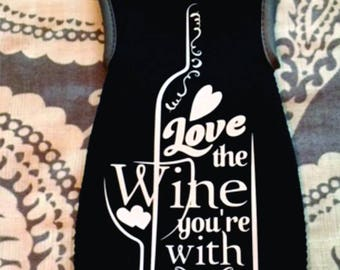Love The Wine You're With, 750ml Neoprene Wine Tote
