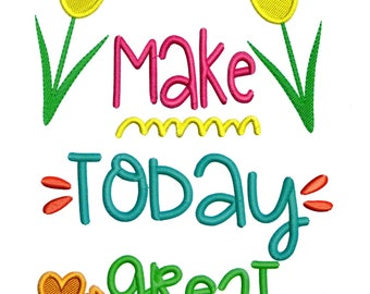 Embroidery Design Make Today Great Sayings Inspirational