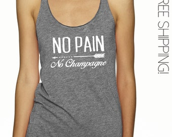 No Pain No Champagne Womens Tri-blend RacerBack Casual Tank top - FREE SHIPPING -Women's Fitness Tank top