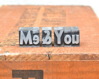 Me & You - Vintage letterpress metal type - Valentine's day gift - anniversary gift, love, gift for girlfriend, gift for boyfriend TS1018