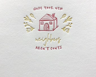 Hope Your New Neighbors Aren't Cunts Letterpress Moving Card