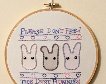 Please Don't Feed the Dust Bunnies Embroidery Hoop Art - Bless This Mess Artwork - Housewarming Gift