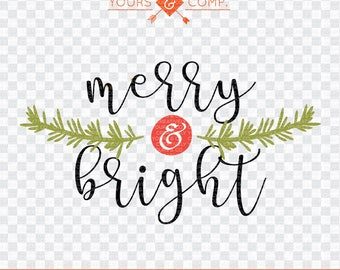 Merry & Bright SVG Cutting File,  Christmas, SVG dxf eps and png Files Cutting Machines Silhouette Cameo