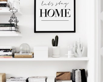 Lets Stay Home Typography Art Print, Scandinavian Print, Modern Wall Art Nordic Poster, Modern Minimalist Bedroom Decor, Affiche Scandinave