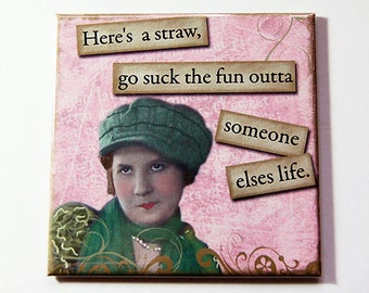 Humorous Magnet, Funny Magnet, Magnet, Retro, Kitchen Magnet, Fridge magnet, Humor, Sassy Women, Pink, Suck the fun, Made in Canada (5286)
