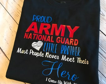 Military Brother Shirt / Raised With My Hero Shirt / Army National Guard-- Army/Marines/Coast Guard/Navy/Armed Forces/ Proud Army Brother