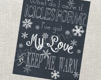 Chalkboard Christmas Sign- I've Got My Love To Keep Me Warm. 8x10 Instant Digital Download