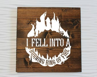 I Fell Into A Burning Ring Of Fire Rustic Sign | Johnny Cash Lyrics | Ring of Fire Sign | Home Decor | Johnny Cash decor | Man in Black