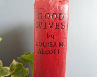 Good Wives by Louisa M. Alcott // Dean and Son Vintage Hardcover // ca. 1950s
