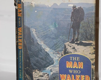 Vintage book, The Man Who Walked Through Time