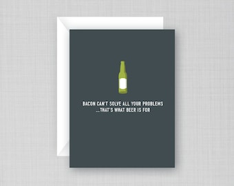 Funny Beer and Bacon Card | Blank Card | Funny Card