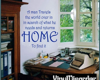 A man travels the world over in search of what he needs and returns - Vinyl Wall Decal - Wall Quotes - Vinyl Sticker - Quotesfamily25ET