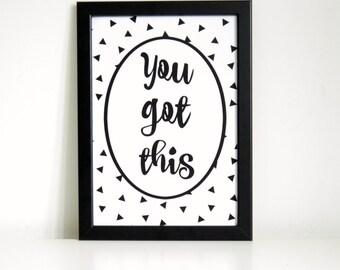 You Got This Wall Art Print