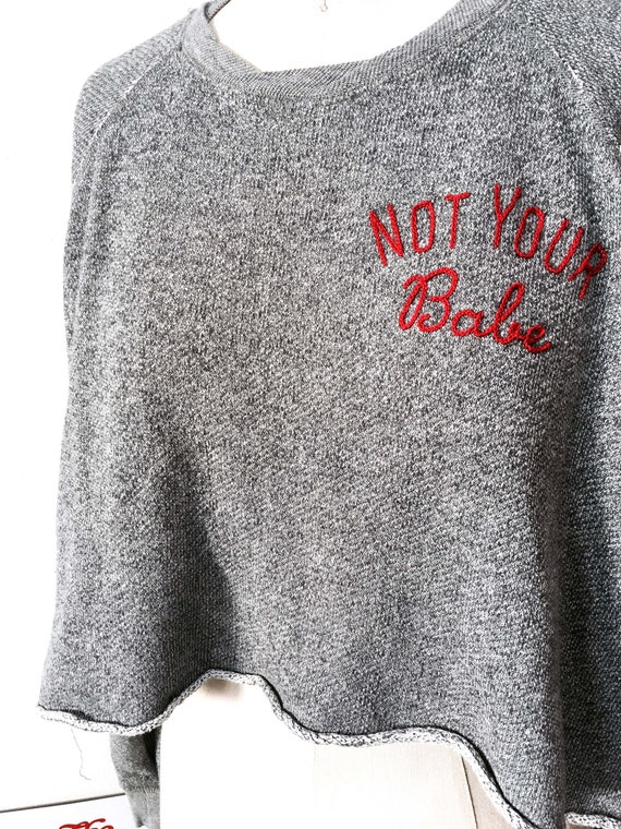 """""""Not Your Babe"""" Hand Embroidered Crop Sweatshirt"""