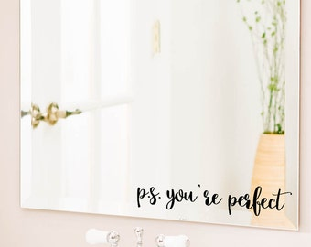 P.S. You're Perfect, Bathroom Wall Decal, Bathroom Decor,Decor, Window Cling, Mirror Decal, Mirror Cling, Personalized, Inspirational Quotes