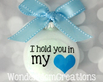 I Hold You in My Heart Christmas Ornament; Baby Boy Loss Ornament; Miscarriage Loss Ornament; Pregnancy Loss Ornament