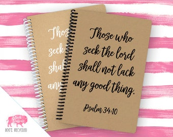 Spiral Notebook | Spiral Journal Planner | Journal | 100% Recycled | Psalm 34:10 | BB081