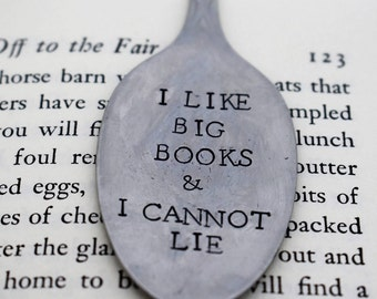 I Like Big Books & I Cannot Lie *Hand Stamped* Upcycled Spoon Bookmark