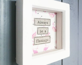 Always be a flamingo picture, flamingo frame, flamingo art, flamingo picture, flamingo nursery decor