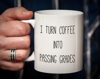 College Student Gift Latte Mug Gift for Him Her Coder Gift I Turn Coffee Into PASSING GRADES College Gift Student Gift for student
