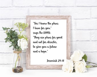 Printable (8x10) - For I know the plans I have for you, says the Lord. Jeremiah 29:11