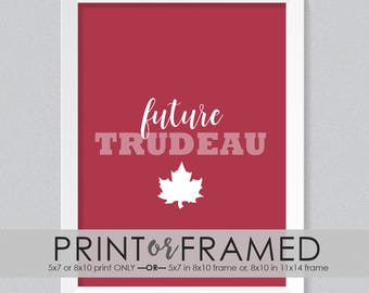Future Trudeau PRINT or FRAMED PRINT | Canada 150 | Nursery Print | Leadership | Baby Gift | Prime Minister | New Baby | Mix + Match Prints