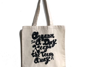 Orgasm a Day Keeps the Tears Away Tote Bag, Market Bag, Custom Print on Natural Canvas